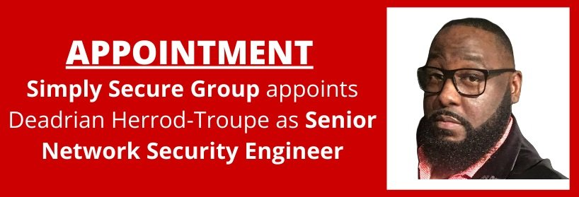 Simply Secure Group Welcomes Deadrian Herrod-Troupe – Lead Pentester & Senior Network Security Engineer